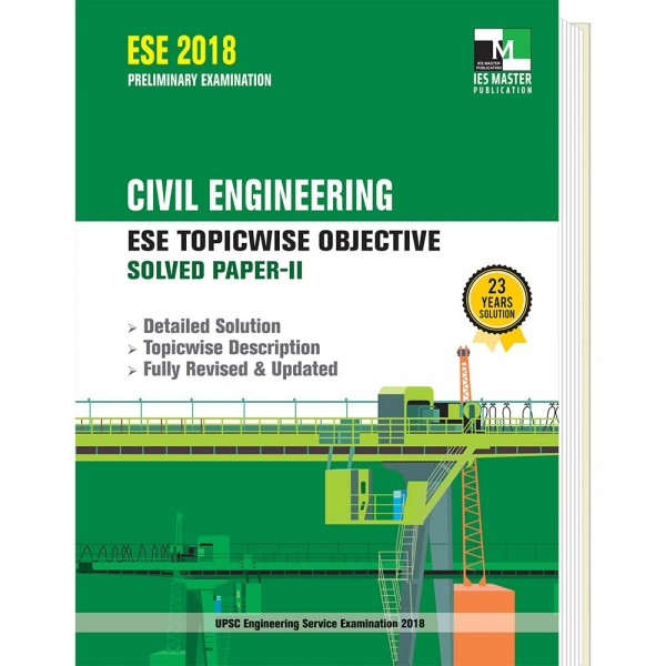 ESE 2018 - Civil Engineering ESE Topicwise Objective Solved Paper - 2