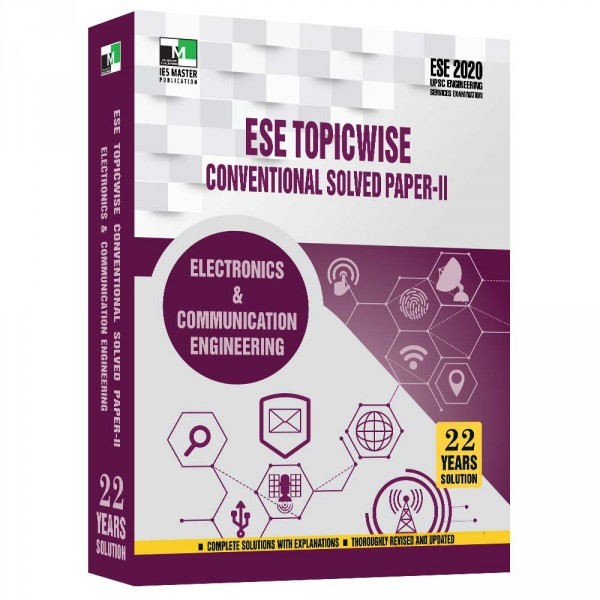 ESE 2020 - ELECTRONIC AND COMMUNICATION ENGINEERING ESE TOPICWISE CONVENTIONAL SOLVED PAPER 2