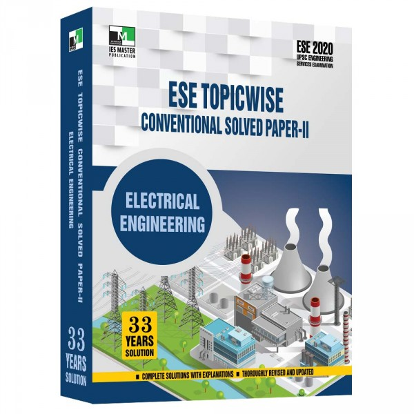 ESE 2020 - ELECTRICAL ENGINEERING ESE TOPICWISE CONVENTIONAL SOLVED PAPER - 2