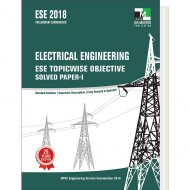 ELECTRICAL ENGINEERING - ESE 2018 TOPICWISE OBJECTIVE SOLVED PAPER – I
