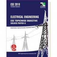 ELECTRICAL ENGINEERING - ESE 2018 TOPICWISE OBJECTIVE SOLVED PAPER – II