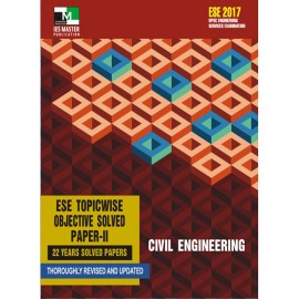CIVIL ENGINEERING - ESE 2017 TOPICWISE OBJECTIVE SOLVED PAPER – II