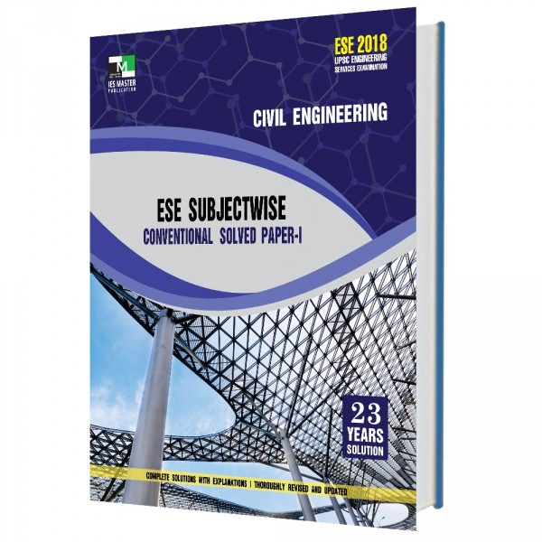 ESE 2018 - Civil Engineering ESE Subjectwise Conventional Solved Paper 1