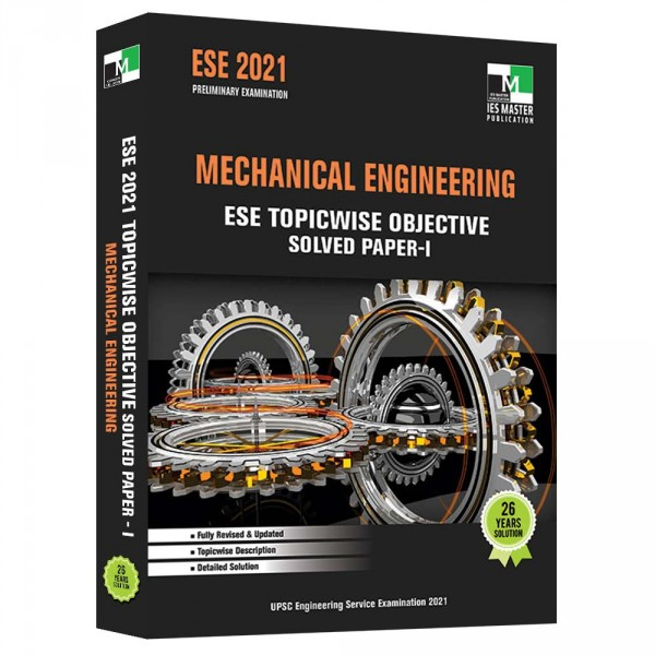 ESE 2021 - MECHANICAL ENGINEERING ESE TOPICWISE OBJECTIVE SOLVED PAPER 1