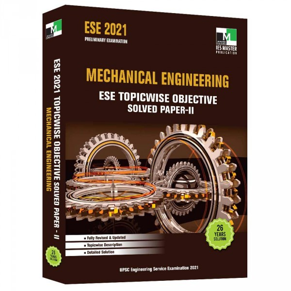 ESE 2021 - MECHANICAL ENGINEERING ESE TOPICWISE OBJECTIVE SOLVED PAPER 2