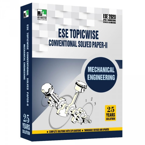 ESE 2020 - MECHANICAL ENGINEERING ESE TOPICWISE CONVENTIONAL SOLVED PAPER - 2