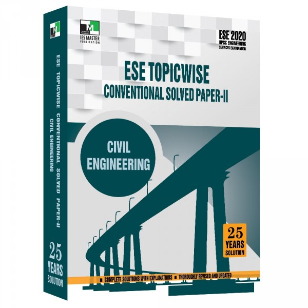 ESE 2020 - CIVIL ENGINEERING ESE TOPICWISE CONVENTIONAL SOLVED PAPER 2