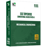 ESE 2021 - Mechanical Engineering ESE Topic wise Conventional Solved Paper 2
