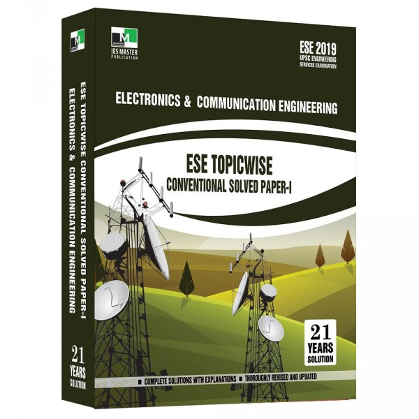 ESE 2019 - Electronic and Communication Engineering ESE Topicwise Conventional Solved Paper 1