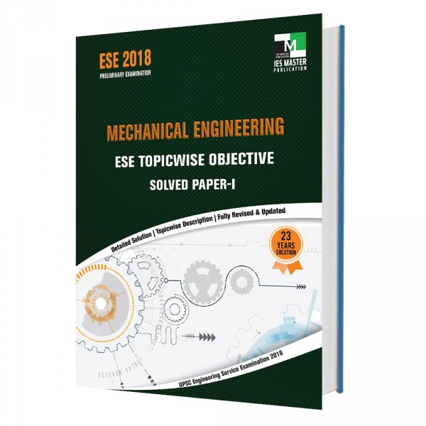 ESE 2018 - Mechanical Engineering ESE Topicwise Objective Solved Paper - 1