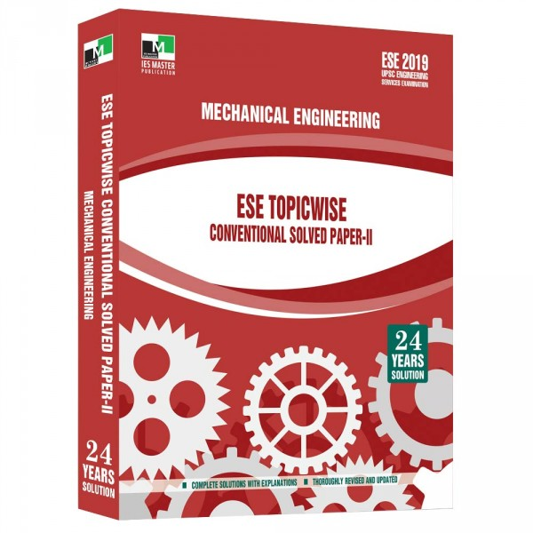 ESE 2019 - Mechanical Engineering ESE Topicwise Conventional Solved Paper 2