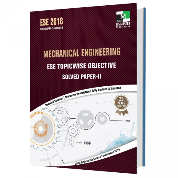 ESE 2018 - Mechanical Engineering ESE Topicwise Objective Solved Paper - 2
